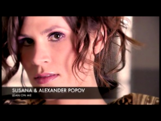 Susana  Alexander Popov - Lean On Me (Album Edit)