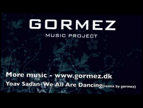 Yoav Sadan - We All Are Dancing (remix by gormez)