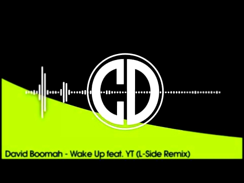 David Boomah - Wake Up feat. YT (L-Side Remix)