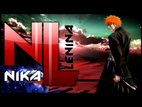 Bleach / OP №12 (Nika Lenina Russian TV Art Version)