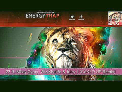 23 ft. Miley Cyrus, Wiz Khalifa & Juicy J (CAKED UP Remix)