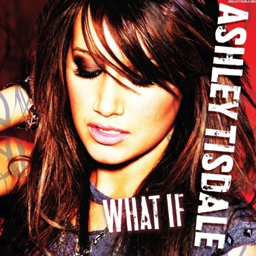 Ashley Tisdale - What If