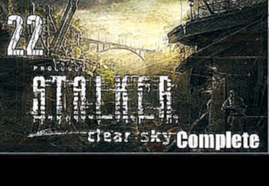 "S.T.A.L.K.E.R: Clear Sky Complete Gameplay/Walkthrough Part 22 ""Anomaly Town"""