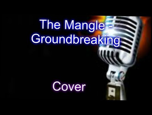 The Mangle - Groundbreaking (Cover)