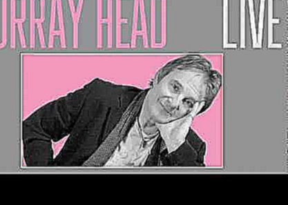 MURRAY HEAD : « Eight Live Medley » (8 extraits / medley monté & mixé par Philippe Dupont)