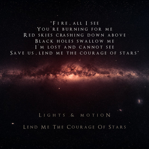 Lights & Motion - Lend Me The Courage Of Stars